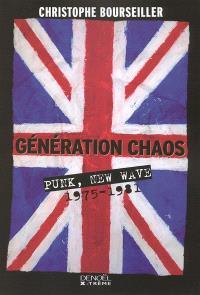 Génération chaos : punk, new wave, 1975-1981