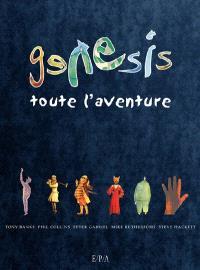 Genesis : toute l'aventure
