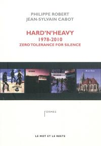 Hard'n'heavy : 1978-2010, zero tolerance for silence