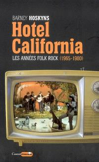 Hotel California : les années folk rock, 1965-1980