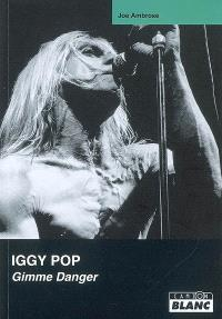 Iggy Pop : Gimme Danger