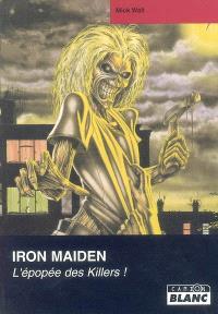 Iron Maiden : l'épopée des killers !