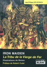 Iron maiden : la tribu de la Vierge de fer