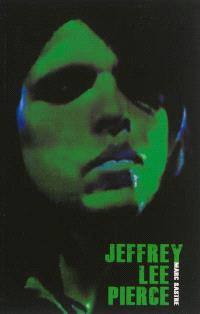 Jeffrey Lee Pierce : aux sources du Gun Club