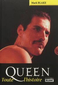 Queen, toute l'histoire