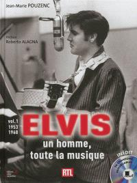 Elvis : un homme, toute la musique. Volume 1, 1953-1968