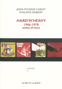 Hard'n'heavy : 1966-1978, sonic attack
