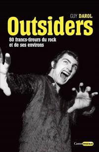 Outsiders : 80 francs-tireurs du rock et de ses environs