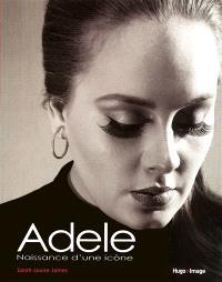 Adele : naissance d'une icône