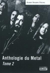 Anthologie du metal. Volume 2