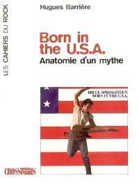 Born in the USA : anatomie d'un mythe