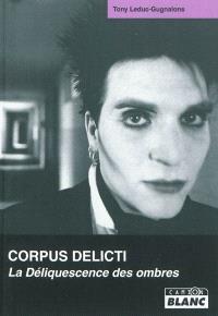 Corpus Delicti : la déliquescence des ombres