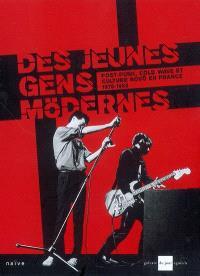 Des jeunes gens modernes : postpunk, cold wave et culture Novo en France 1978-1983