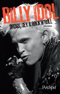 Drugs, sex & rock'n'roll : mémoires