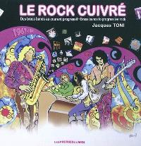 Le rock cuivré : des brass bands au courant progressif : 1967-1980 = Brass bands to progressive rock