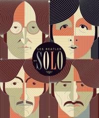 Les Beatles en solo : les carrières solo de John, Paul, George & Ringo après les Beatles