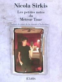 Les petites notes du Meteor tour : carnet de route de la tournée d'Indochine