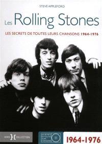 Les Rolling Stones : les secrets de toutes leurs chansons 1964-1976