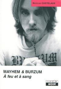 Mayhem & Burzum : à feu et à sang