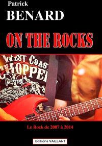 On the rocks : le rock de 2007 à 2014