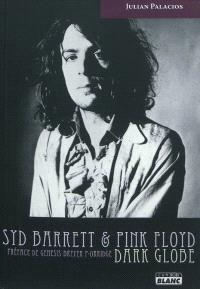 Syd Barrett & Pink Floyd : Dark globe