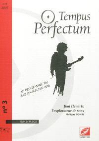 Tempus perfectum : revue de musique. n° 3, Jimi Hendrix l'explorateur de sons