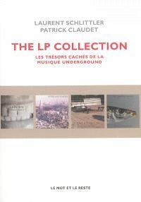 The LP collection : les trésors cachés de la musique underground