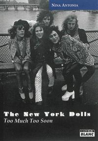 The New York Dolls : too much too soon