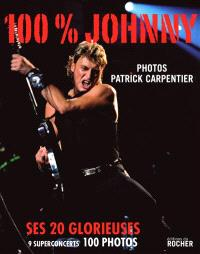 100 % Johnny : ses 20 glorieuses : 9 superconcerts, 100 photos