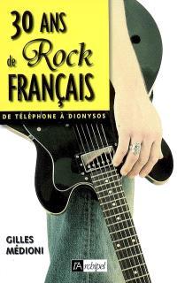 30 ans de rock français : de Téléphone à Dionysos
