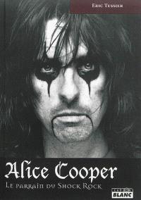 Alice Cooper : le parrain du shock rock