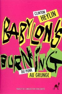 Babylon's burning : du punk au grunge