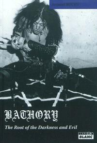 Bathory : the root of the darkness & evil