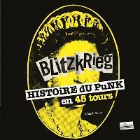 Blitzkrieg : histoire du punk en 45 tours