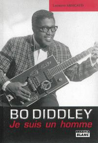 Bo Diddley : Je suis un homme