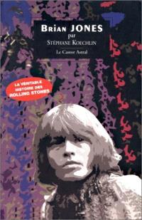 Brian Jones : l'âme sacrifiée des Rolling Stones