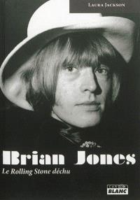 Brian Jones : le Rolling Stones déchu