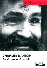 Charles Manson : le gourou du rock