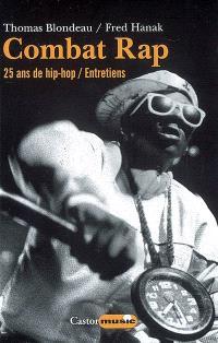 Combat rap : 25 ans de hip-hop : entretiens