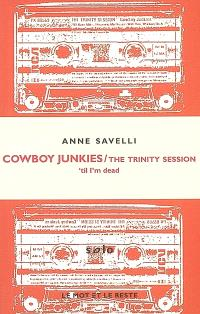 Cowboy Junkies : The trinity session : 'til I'm dead
