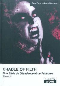 Cradle of filth : une Bible de décadence et de ténèbres. Volume 2