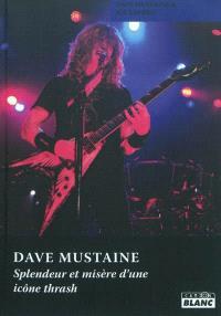 Dave Mustaine : splendeur et misère d'une icône trash