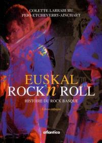 Euskal rock n'roll = Histoire du rock basque