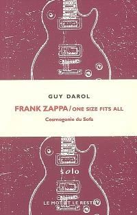 Frank Zappa : One size fits all : cosmogonie du sofa