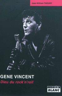 Gene Vincent : Dieu du rock'n'roll