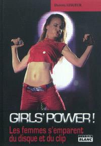 Girls' power : les femmes s'emparent du disque et du clip