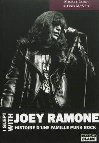 I slept with Joey Ramone : l'histoire d'une famille punk rock