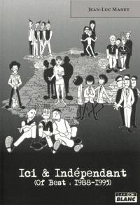 Ici & indépendant (of Best 1988-1993)