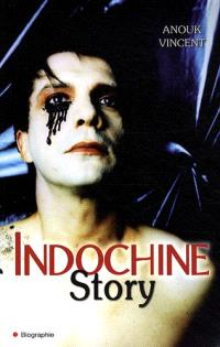 Indochine story : 30 ans de saga rock