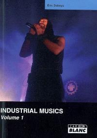Industrial musics. Volume 1